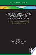 Culture, Change and Community in Higher Education