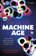 The Second Machine Age  : Wie die nächste digitale Revolution unser aller Leben verändern wird
