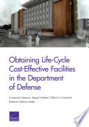 Obtaining Life Cycle Cost Effective Facilities in the Department of Defense