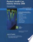 Plunkett s Health Care Industry Almanac 2008