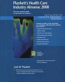 Plunkett's Health Care Industry Almanac 2008