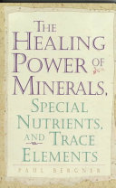 Healing Power Of Minerals Special Nutrients And Trace Elements Book PDF