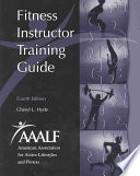 """Fitness Instructor Training Guide"" by Cheryl L. Hyde, American Association for Active Lifestyles and Fitness"