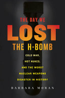 The Day We Lost the H Bomb