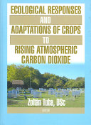 Ecological responses and adaptations of crops to rising atmospheric carbon dioxide Book