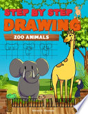 Step by Step Drawing Zoo Animals