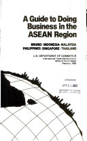 A Guide to doing business in the ASEAN region, Brunei/Indonesia/Malaysia/Philippines/Singapore/Thailand