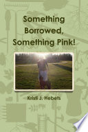 Something Borrowed  Something Pink