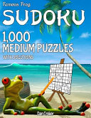 Famous Frog Sudoku 1,000 Medium Puzzles with Solutions