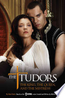The Tudors  The King  the Queen  and the Mistress