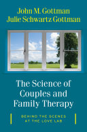 """The Science of Couples and Family Therapy: Behind the Scenes at the """"Love Lab"""""""