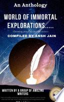 World Of Immortal Explorations
