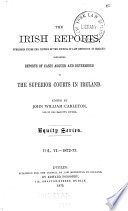 The Irish Reports     Containing Reports of Cases Argued and Determined in the Superior Courts in Ireland     Book