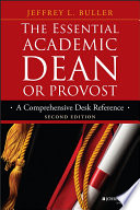 The Essential Academic Dean or Provost  : A Comprehensive Desk Reference