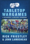 Tabletop Wargames  A Designers    and Writers    Handbook