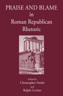 Praise and Blame in Roman Republican Rhetoric