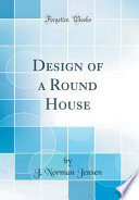 Design of a Round House (Classic Reprint)