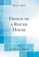 Design of a Round House  Classic Reprint