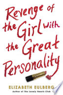 """""""Revenge of the Girl With the Great Personality"""" by Elizabeth Eulberg"""