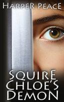 Squire Chloe's Demon (An Epic Fantasy Tale)