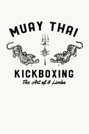 Muay Thai Kickboxing The Art Of 8 Limbs