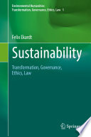 Sustainability : Transformation, Governance, Ethics, Law