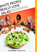 White People Really Love Salad