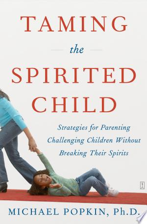 Download Taming the Spirited Child Free Books - Dlebooks.net