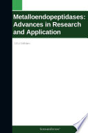 Metalloendopeptidases: Advances in Research and Application: 2011 Edition