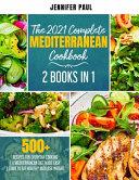 The 2021 Complete Mediterranean Cookbook