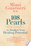 """108 Pearls to Awaken Your Healing Potential"" by Mimi Guarneri, M.D."