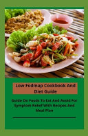 Low Fodmap Cookbook And Diet Guide