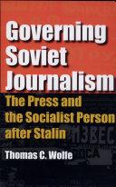 Governing Soviet Journalism