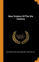 New Yorkers of the XIX Century