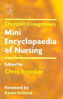 Churchill Livingstone s Mini Encyclopaedia of Nursing Book