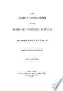 On the Various Contrivances by which British and Foreign Orchids are Fertilised by Insects