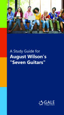 A Study Guide for August Wilson s  Seven Guitars