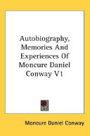 Autobiography, Memories and Experiences of Moncure Daniel Conway