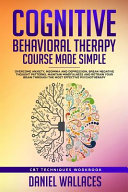 Cognitive Behavioral Therapy Course Made Simple Book PDF