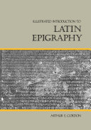 Illustrated Introduction to Latin Epigraphy