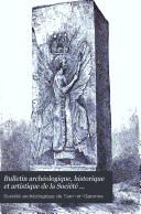 Bulletin archéologique, historique et artistique de la Société archéologique de Tarn-&-Garonne