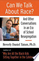 Can We Talk about Race?, And Other Conversations in an Era of School Resegregation by Beverly Daniel Tatum PDF