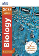 Letts Gcse Revision Success - New 2016 Curriculum - Gcse Biology: Revision Guide
