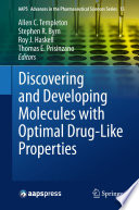 Discovering and Developing Molecules with Optimal Drug Like Properties Book