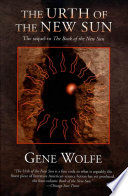"""""""The Urth of the New Sun: The sequel to 'The Book of the New Sun'"""" by Gene Wolfe"""