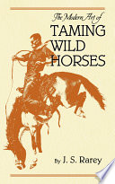 The Modern Art of Taming Wild Horses Book
