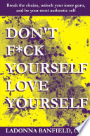 Don't F*ck Yourself, Love Yourself