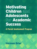 Motivating Children and Adolescents for Academic Success