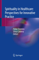Spirituality in Healthcare  Perspectives for Innovative Practice