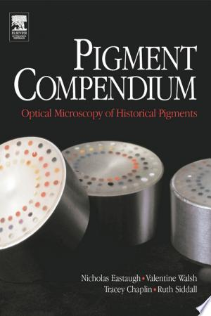Download Pigment Compendium: Optical Microscopy of Historical Pigments Free Books - Read Books
